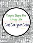 Simple Steps For Living Life: Out On Your Own (2nd Edition) Cover Image