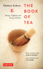 The Book of Tea: Beauty, Simplicity and the Zen Aesthetic Cover Image