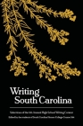 Writing South Carolina: Selections of the 5th High School Writing Contest Cover Image