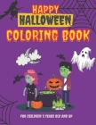 Happy Halloween Coloring Book for Children 3 years old and up: Funny Magic gift for Kids- Girls and Boys Toddlers, Preschooler Activity Cover Image