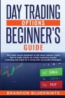 Day Trading Options Beginners Guide: The Crash Course Playbook to the Stock Market. Learn How to Make Money to Create a Passive Income Investing and T Cover Image