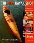 The New Kayak Shop: More Elegant Wooden Kayaks Anyone Can Build Cover Image