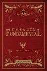 Educación Fundamental: Aprenda a Pensar No Qué Pensar Cover Image