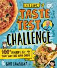 Chef Gino's Taste Test Challenge: 100+ Winning Recipes That Any Kid Can Cook Cover Image