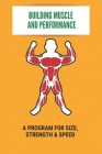 Building Muscle And Performance: A Program For Size, Strength & Speed: Muscle Gain Diet Cover Image