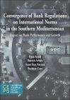 Convergence of Bank Regulations on International Norms in the Southern Mediterranean: Impact on Bank Performance and Growth Cover Image
