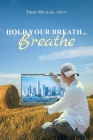 Hold Your Breath...Breathe Cover Image