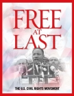 free at last: the U.S civil rights movement Cover Image