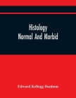 Histology: Normal And Morbid Cover Image