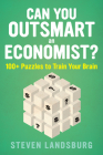 Can You Outsmart an Economist?: 100+ Puzzles to Train Your Brain Cover Image