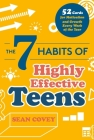 The 7 Habits of Highly Effective Teens: 52 Cards for Motivation and Growth Every Week of the Year (Self-Esteem for Teens & Young Adults, Maturing) Cover Image