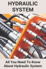 Hydraulic System: All You Need To Know About Hydraulic System: Hydraulic System In Tractor Cover Image