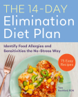 The 14-Day Elimination Diet Plan: Identify Food Allergies and Sensitivities the No-Stress Way Cover Image