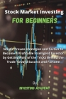 Stock Market Investing for Beginners: Simple Proven Strategies and Tactics to Become a Profitable Intelligent Investor by Getting Hold of the Tricks B Cover Image