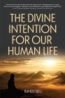 The Divine Intention For Our Human Life Cover Image
