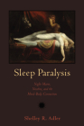 Sleep Paralysis: Night-mares, Nocebos, and the Mind-Body Connection (Studies in Medical Anthropology) Cover Image