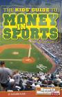 The Kids' Guide to Money in Sports (Si Kids Guide Books) Cover Image