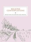 Walking Contemplations: Reflections on Rambling and Ambling Cover Image
