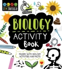 STEM Starters for Kids Biology Activity Book: Packed with Activities and Biology Facts Cover Image