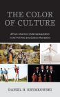 The Color of Culture: African American Underrepresentation in the Fine Arts and Outdoor Recreation Cover Image