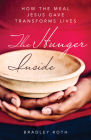The Hunger Inside: How the Meal Jesus Gave Transforms Lives Cover Image