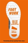 Foot Work: What Your Shoes Are Doing to the World Cover Image