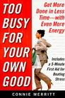 Too Busy for Your Own Good: Get More Done in Less Time--With Even More Energy Cover Image