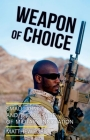 Weapon of Choice: Small Arms and the Culture of Military Innovation Cover Image