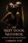 The Next Door Neighbor: An Erotic, First-Time Lesbian Romance Cover Image