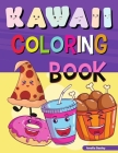Kawaii Coloring Book: Easy and Fun Kawaii Coloring Pages for All Ages, Kawaii Food Coloring Book for Stress Relief and Relaxation Cover Image