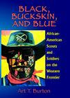 Black, Buckskin, and Blue: African American Scouts and Soldiers on the Western Frontier Cover Image
