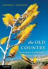 The Old Country: Australian Landscapes, Plants and People Cover Image