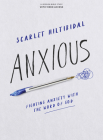 Anxious - Bible Study Book with Video Access: Fighting Anxiety with the Word of God Cover Image
