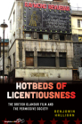 Hotbeds of Licentiousness: The British Glamour Film and the Permissive Society Cover Image