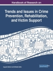 Handbook of Research on Trends and Issues in Crime Prevention, Rehabilitation, and Victim Support Cover Image