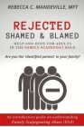 Rejected, Shamed, and Blamed: Help and Hope for Adults in the Family Scapegoat Role Cover Image