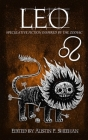 Leo: Speculative Fiction Inspired by the Zodiac Cover Image