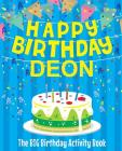 Happy Birthday Deon - The Big Birthday Activity Book: Personalized Children's Activity Book Cover Image