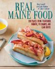 Real Maine Food: 100 Plates from Fishermen, Farmers, Pie Champs, and Clam Shacks Cover Image