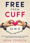 Free from Cuff [2 in 1]: How to Treat and Forget Attachment Disorder, Uncontrollable Jealous Behaviors and Start a Happy Living Cover Image