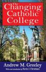 The Changing Catholic College Cover Image