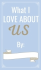 What I love About Us: Why I love you book // Reasons why I love you book - Couple journal Cover Image