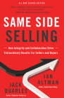 Same Side Selling: How Integrity and Collaboration Drive Extraordinary Results for Sellers and Buyers Cover Image