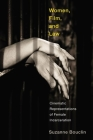 Women, Film, and Law: Cinematic Representations of Female Incarceration (Law and Society) Cover Image