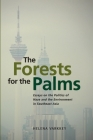 The Forests for the Palms: Essays on the Politics of Haze and the Environment in Southeast Asia Cover Image