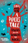 A Piper's Tale: Stories From The World's Top Pipers Cover Image