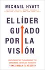 El Líder Guiado Por La Visión: Diez Preguntas Para Enfocar Tus Esfuerzos, Energizar Tu Equipo Y Maximizar Tu Negocio Cover Image