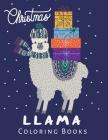 Christmas Llama Coloring Book: Beautiful Animal Coloring Book for Llama Lovers. Cover Image
