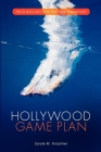 Hollywood Game Plan: How to Land a Job in Film, TV, or Digital Entertainment Cover Image