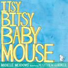 Itsy-Bitsy Baby Mouse Cover Image